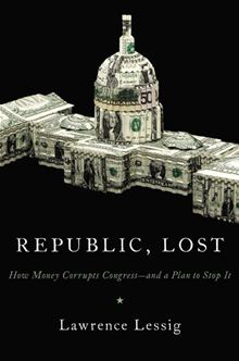 Republic_Lost_(Lawrence_Lessig_book)_cover