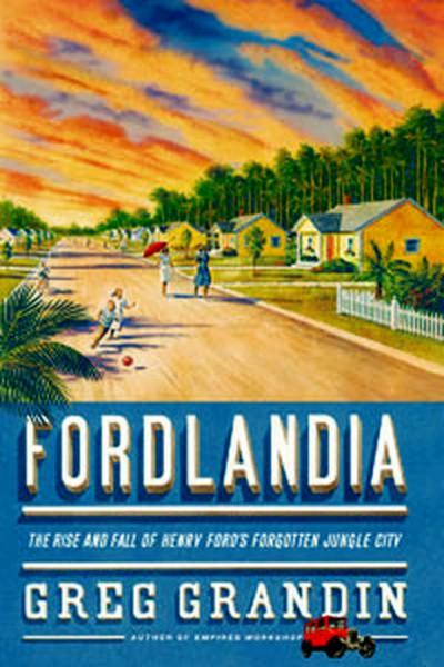 헨리 포드가 꿈꾼 '미국식 꿈의 마을' 포드랜디아