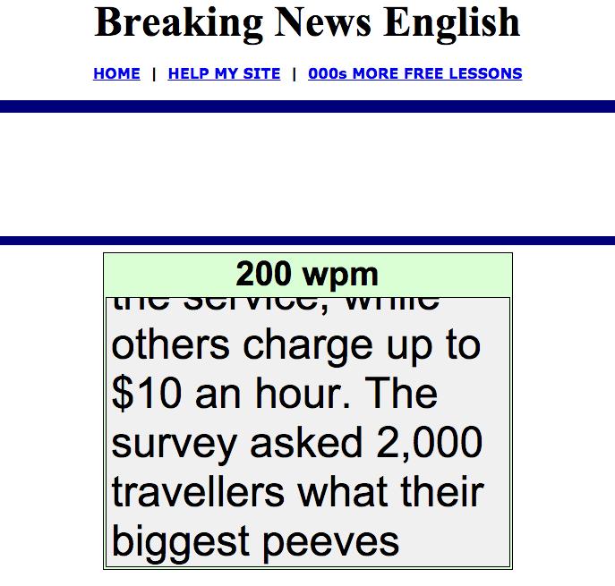 200wpm(분당 200단어의 속도)로 기사를 스크롤 해주는 서비스를 제공하는 브레이킹 뉴스 잉글리시(Breaking News English)