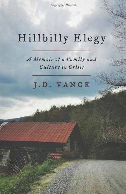 J. D. Vance, 'Hillbilly Elegy: A Memoir of a Family and Culture in Crisis' (2016) https://www.amazon.com/Hillbilly-Elegy-Memoir-Family-Culture/dp/0062300547