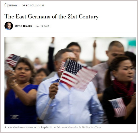 데이비트 브룩스의 '옵에드' 칼럼 https://www.nytimes.com/2018/01/29/opinion/east-germany-immigration-usa.html