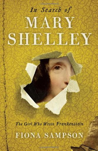 [메리 셸리를 찾아서: 프랑켄슈타인을 쓴 소녀] (In Search of Mary Shelley: The Girl Who Wrote Frankenstein; 피오나 샘슨 지음 / 프로필 북스 펴냄 / 304 페이지 / 2018년 6월 출간 예정)