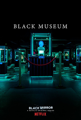 블랙 미러 시즌 4 여섯 번째 에피소드 '블랙 뮤지엄'. 자극은 어떻게 진화하는가. 그리고 그 자극은 어떻게 그 자극의 주체인 인간을 객체화하고 노예화하는가.