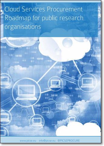 Cloud Services Procurement Roadmap for public research organisations http://www.picse.eu/sites/default/files/Cloud_Services_Procurement_Roadmap_for_public_research_organisations_WEB_May2016.pdf