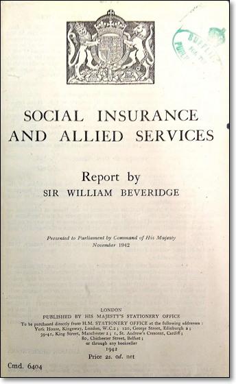 베버리지 보고서(1942)의 표지. 영국식 복지국가를 상징하는 '요람에서 무덤까지'를 상징하는 전후 노동당의 복지정책에 초석을 제공한 보고서.