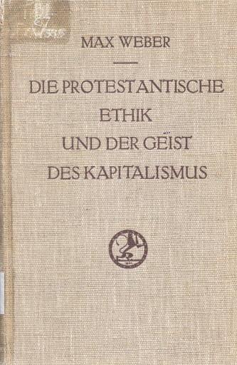 막스 베버, [프로테스탄트 윤리와 자본주의 정신](독일어: Die protestantische Ethik und der 'Geist' des Kapitalismus)은 1904년~1905년 《사회과학과 사회정책학》에 연재되었고, 1920년에 책으로 나왔으며, 1930년에 탤컷 파슨스에 의해 같은 제목(The Protestant Ethic and the Spirit of Capitalism)으로 영역본이 나온 뒤로 사회학의 고전이 됐다. (사진은 1934년 편집본 표지)